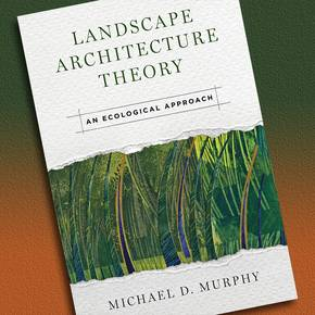 Emeritus LAND prof's book offers new approach to landscape design