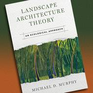 Emeritus LAND prof's book offers new design approach