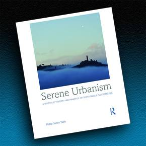 Prof's new book explores theory and practice of serene urbanism